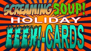 ScreamingSoupHolidayEeehCards