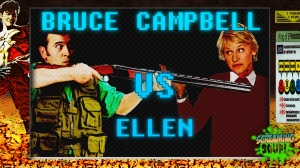screamingsoup presents bruce campbell vs ELLEN