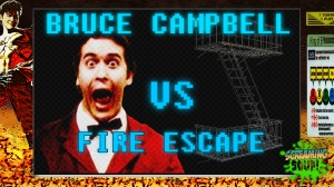 screamingsoup presents bruce campbell vs FIRE ESCAPE