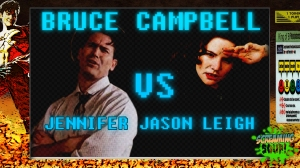 screamingsoup presents bruce campbell vs JENNIFER JASON LEIGH