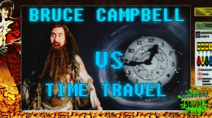 screamingsoup presents bruce campbell vs TIME TRAVEL