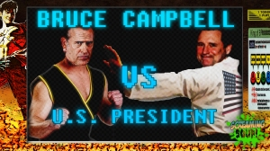 screamingsoup presents bruce campbell vs US PRESIDENT