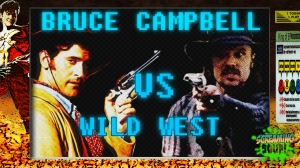 screamingsoup presents bruce campbell vs WILD WESTT