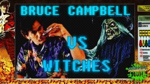 screamingsoup presents bruce campbell vs WITCHES